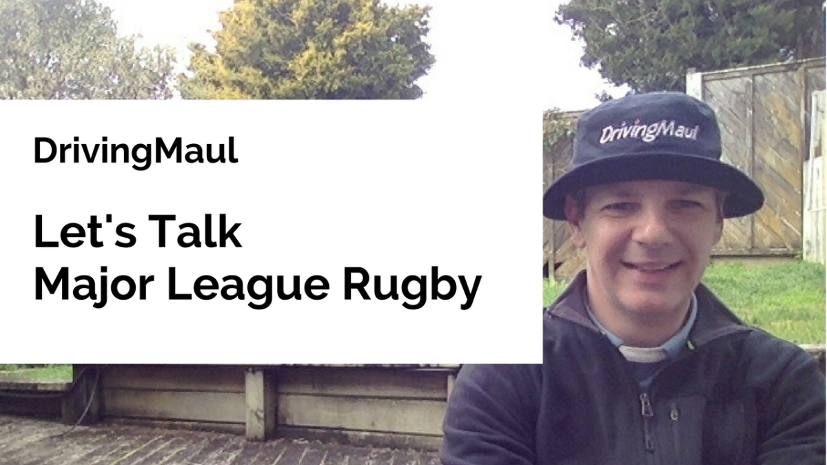 Let's Talk Major League Rugby – Driving Maul