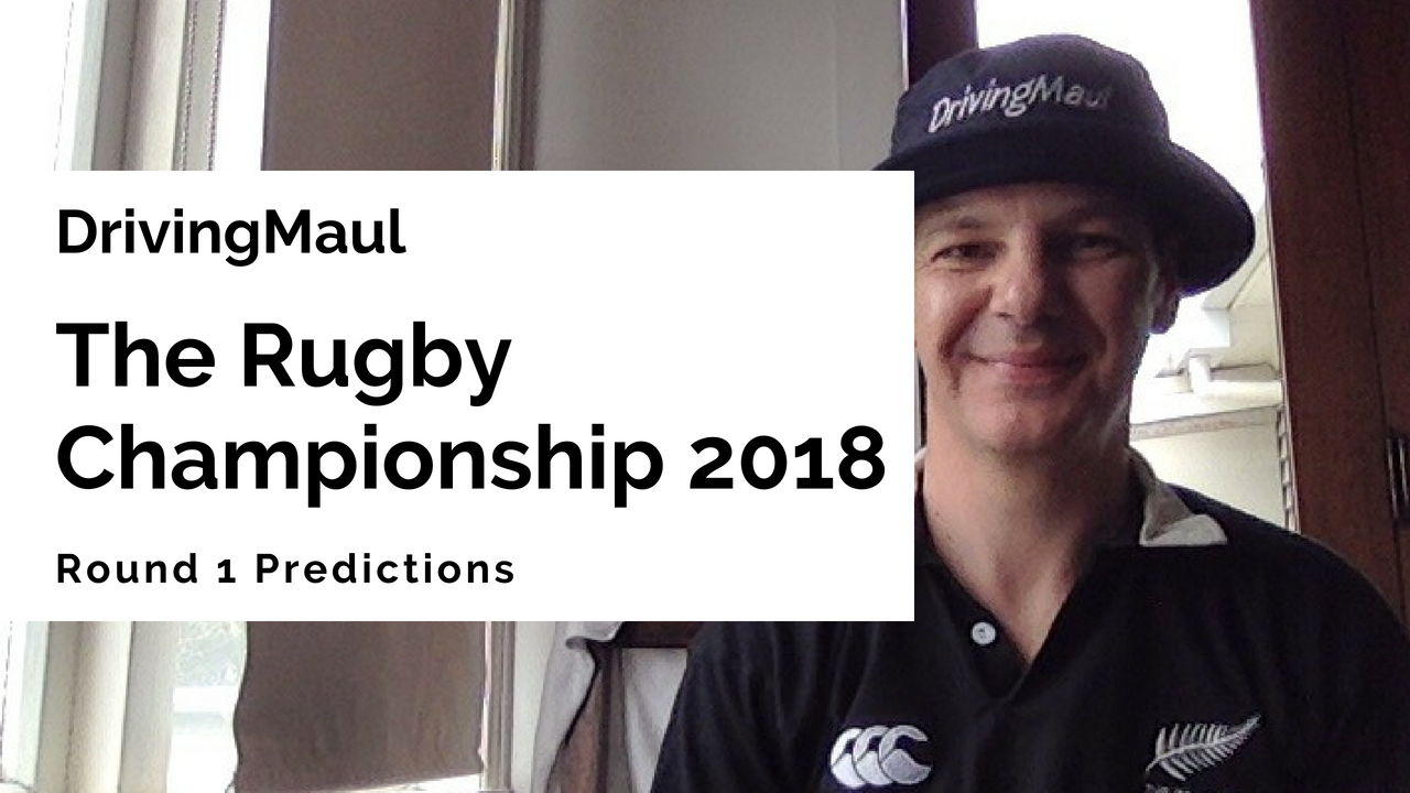 The Rugby Championship 2018 Round 1 Predictions – Driving Maul